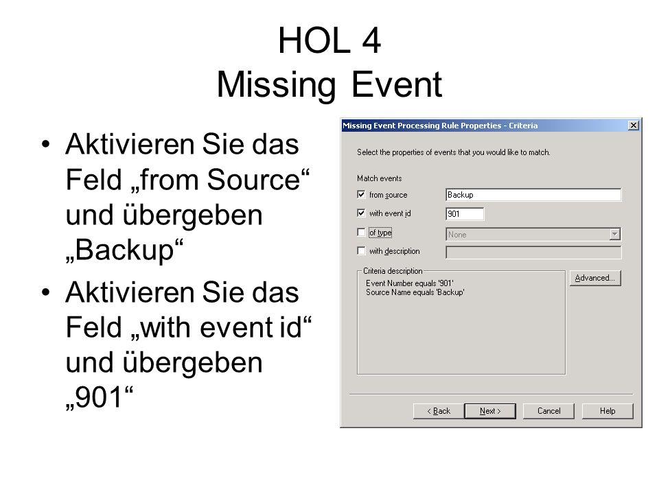 HOL 4 Missing Event Aktivieren Sie das Feld from Source und übergeben Backup Aktivieren Sie das Feld with event id und übergeben 901