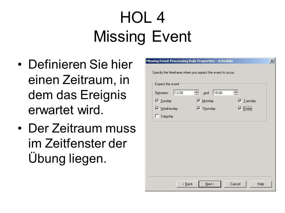 HOL 4 Missing Event Definieren Sie hier einen Zeitraum, in dem das Ereignis erwartet wird.