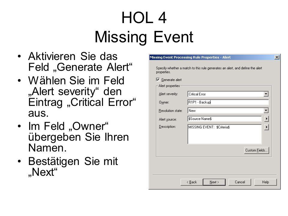 HOL 4 Missing Event Aktivieren Sie das Feld Generate Alert Wählen Sie im Feld Alert severity den Eintrag Critical Error aus.