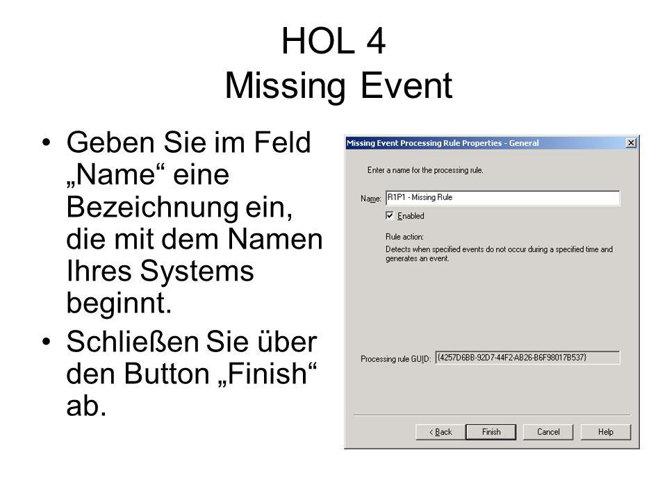 HOL 4 Missing Event Geben Sie im Feld Name eine Bezeichnung ein, die mit dem Namen Ihres Systems beginnt.