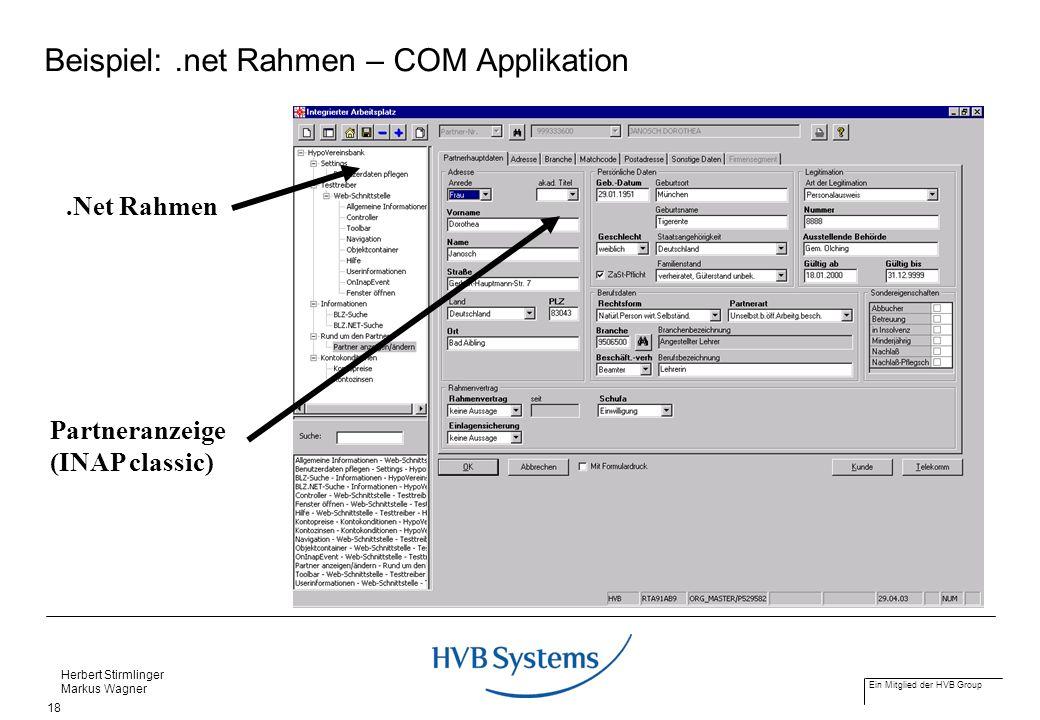Ein Mitglied der HVB Group Herbert Stirmlinger Markus Wagner 18 Beispiel:.net Rahmen – COM Applikation.Net Rahmen Partneranzeige (INAP classic)