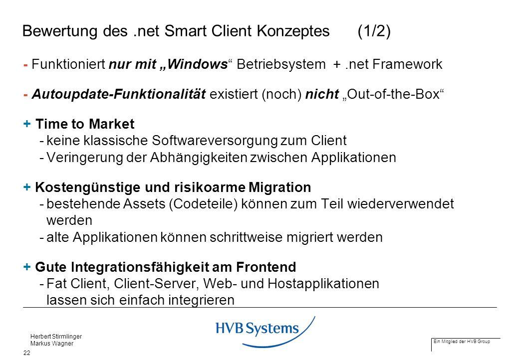 Ein Mitglied der HVB Group Herbert Stirmlinger Markus Wagner 22 Bewertung des.net Smart Client Konzeptes(1/2) - Funktioniert nur mit Windows Betriebsy