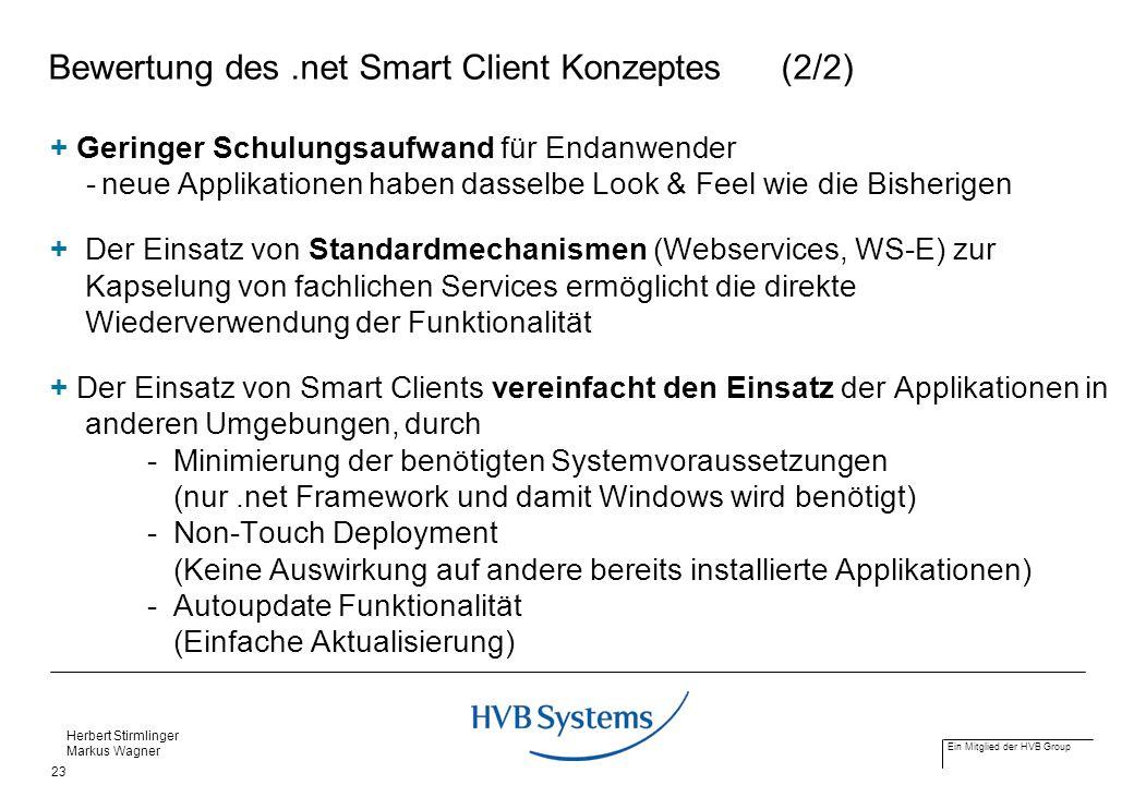 Ein Mitglied der HVB Group Herbert Stirmlinger Markus Wagner 23 Bewertung des.net Smart Client Konzeptes (2/2) + Geringer Schulungsaufwand für Endanwe