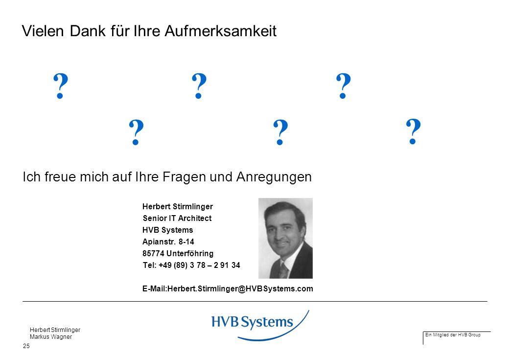 Ein Mitglied der HVB Group Herbert Stirmlinger Markus Wagner 25 Vielen Dank für Ihre Aufmerksamkeit Ich freue mich auf Ihre Fragen und Anregungen Herb