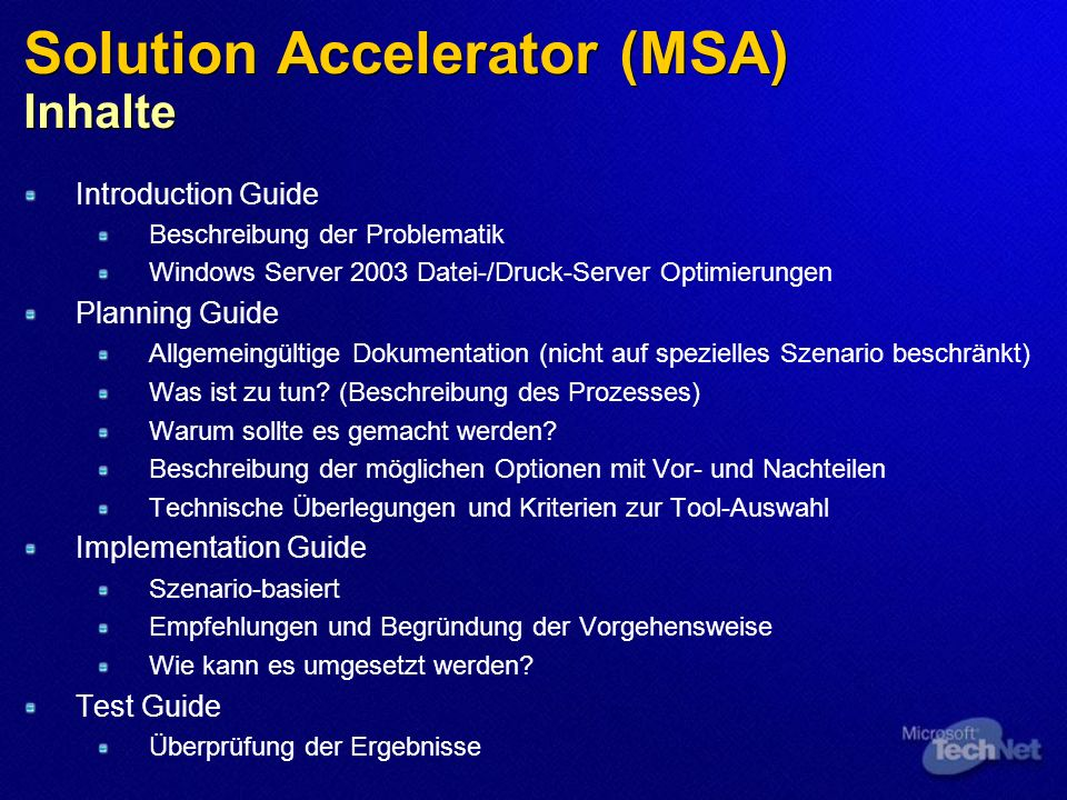 Solution Accelerator (MSA) Inhalte Introduction Guide Beschreibung der Problematik Windows Server 2003 Datei-/Druck-Server Optimierungen Planning Guid