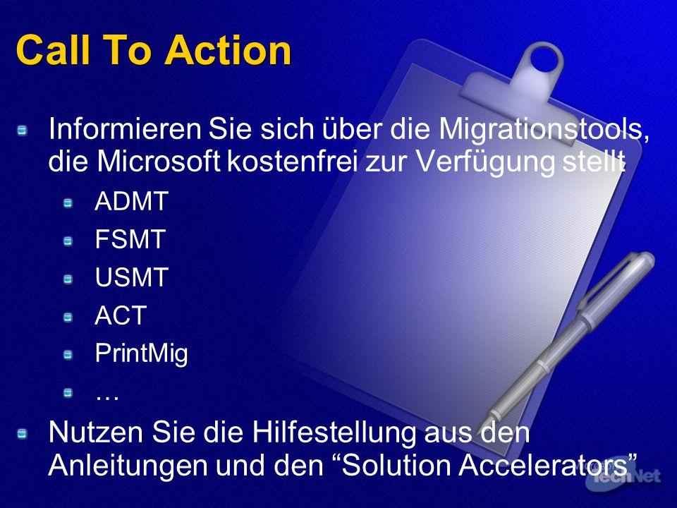 Call To Action Informieren Sie sich über die Migrationstools, die Microsoft kostenfrei zur Verfügung stellt ADMT FSMT USMT ACT PrintMig … Nutzen Sie d