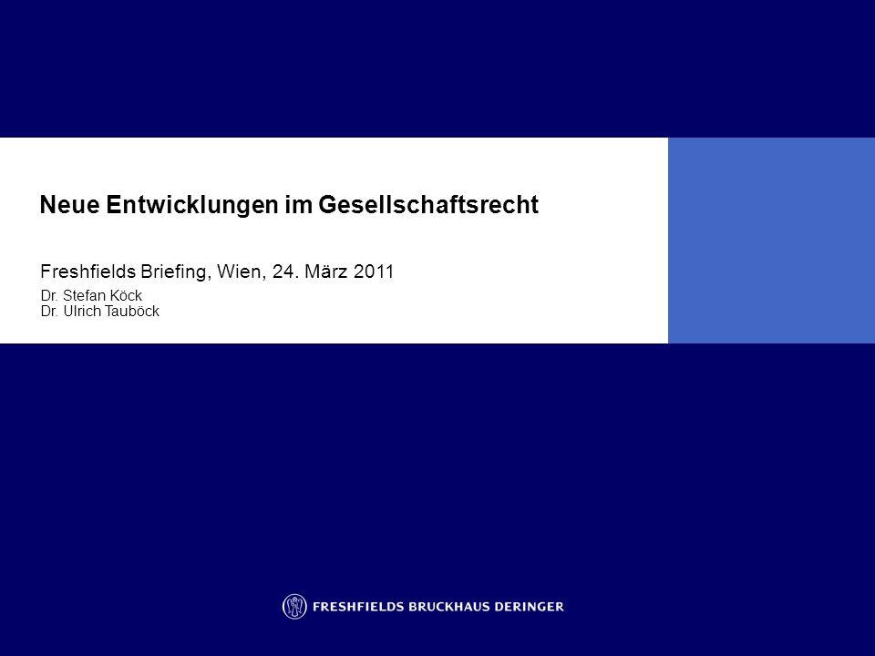 Neue Entwicklungen im Gesellschaftsrecht Freshfields Briefing, Wien, 24.