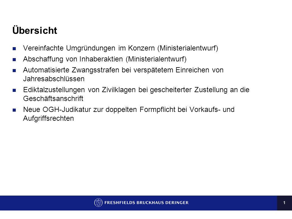 11 Abschaffung von Inhaberaktien (1) Die FATF (Financial Action Task Force on Money Laundring) sieht in ihrem Prüfungsbericht zu Österreich (12/2009) einen Handlungsbedarf in Bezug auf Inhaberaktien Ministerialentwurf (Namensaktien-Umstellungsgesetz – NamUG) sieht Abschaffung der Inhaberaktie für nicht börsenotierte Gesellschaften vor Aktien können weiterhin auf Namen lauten, wenn die Gesellschaft börsenotiert ist oder wenn die Aktien nach der Satzung zum Handel an einer Börse iSd § 3 AktG zugelassen werden sollen Namensaktien müssen in ein Aktienbuch eingetragen werden.