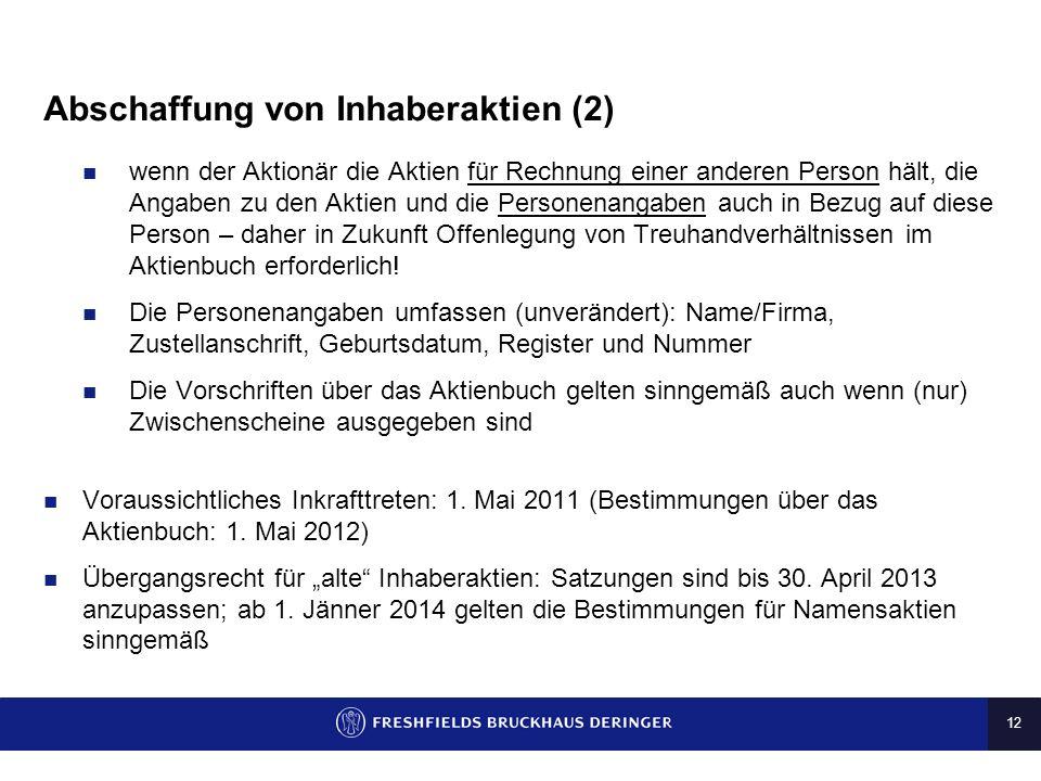 11 Abschaffung von Inhaberaktien (1) Die FATF (Financial Action Task Force on Money Laundring) sieht in ihrem Prüfungsbericht zu Österreich (12/2009)