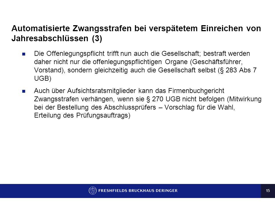 14 Automatisierte Zwangsstrafen bei verspätetem Einreichen von Jahresabschlüssen (2) Neuerungen durch das Budgetbegleitgesetz 2011: Einführung von Zwa