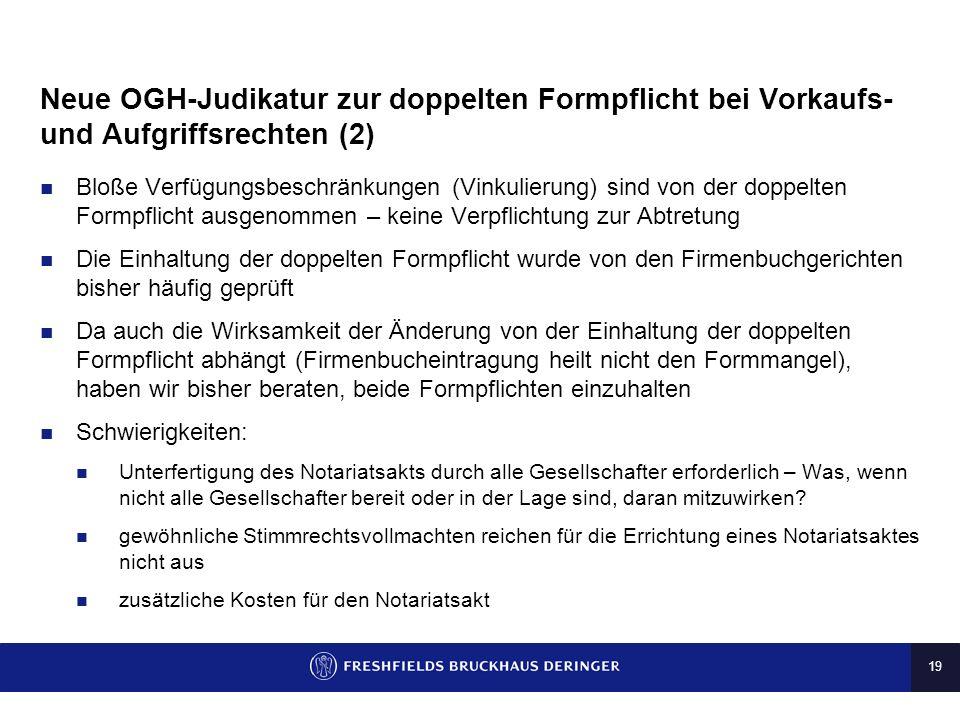 18 Neue OGH-Judikatur zur doppelten Formpflicht bei Vorkaufs- und Aufgriffsrechten (1) Die Abänderung des Gesellschaftsvertrags einer bereits im Firme