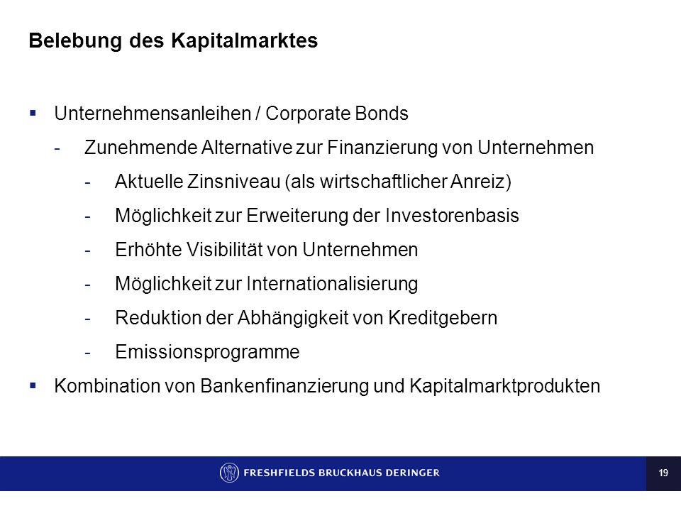 19 Belebung des Kapitalmarktes Unternehmensanleihen / Corporate Bonds -Zunehmende Alternative zur Finanzierung von Unternehmen -Aktuelle Zinsniveau (a