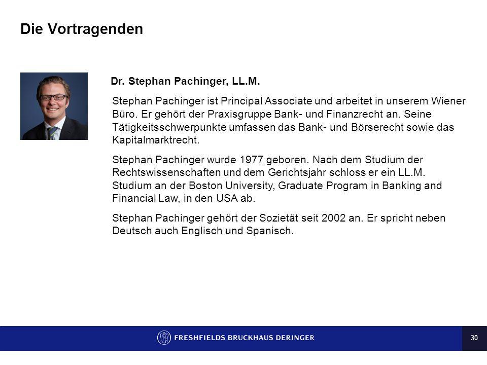 30 Die Vortragenden Dr. Stephan Pachinger, LL.M. Stephan Pachinger ist Principal Associate und arbeitet in unserem Wiener Büro. Er gehört der Praxisgr