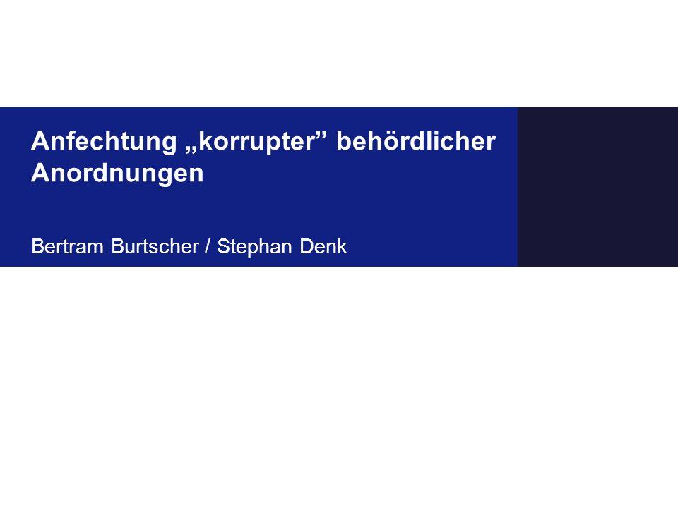 Fazit Hauptprobleme für Bieter im Zusammenhang mit der Geltendmachung von Ansprüchen im Fall von Korruption bei der öffentlichen Auftragsvergabe: Bewe