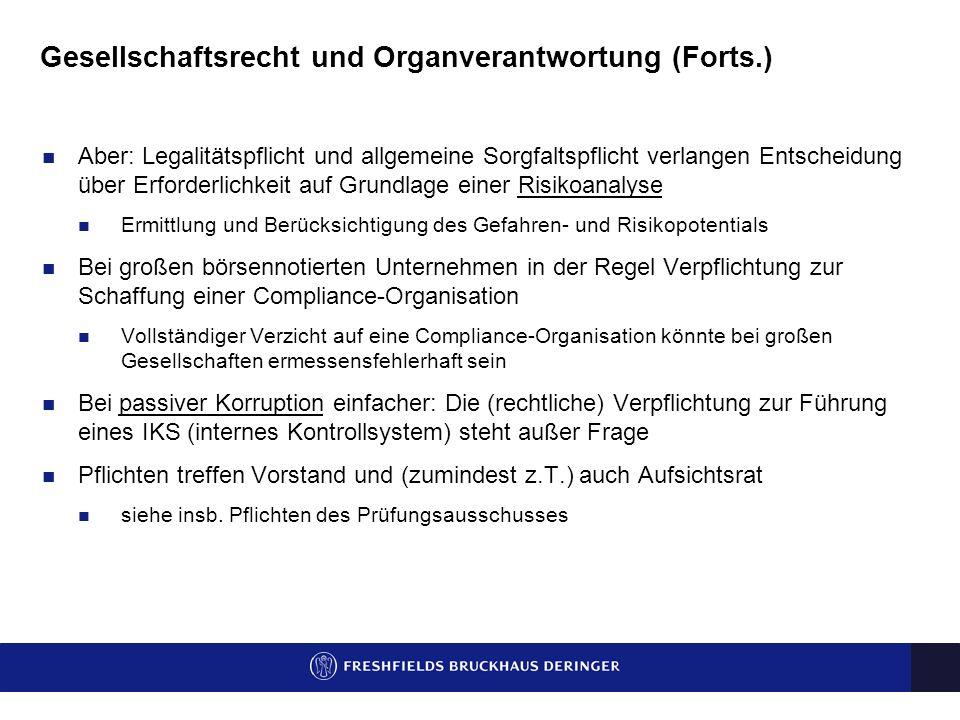 Gesellschaftsrecht und Organverantwortung (Forts.) Kein Ermessen: auch nützliche Gesetzesverletzungen sind unzulässig Auch Beachtung ausländischer Rec