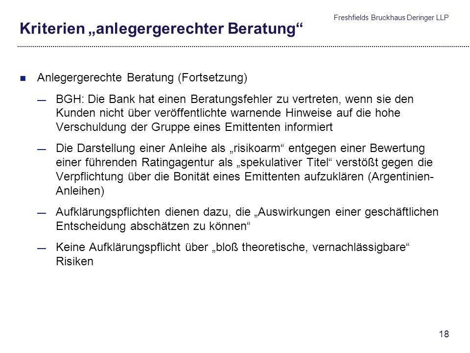 Freshfields Bruckhaus Deringer LLP 17 Kriterien anlegergerechter Beratung 4 Ob 20/11m - Anlegergerechte Beratung iZm dem Vertrieb von Lehman Zertifika
