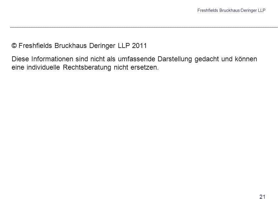Freshfields Bruckhaus Deringer LLP 20 Kriterien anlegergerechter Beratung Anlegergerechte Beratung (Fortsetzung) Im konkreten Fall: OGH: Beklagte konn