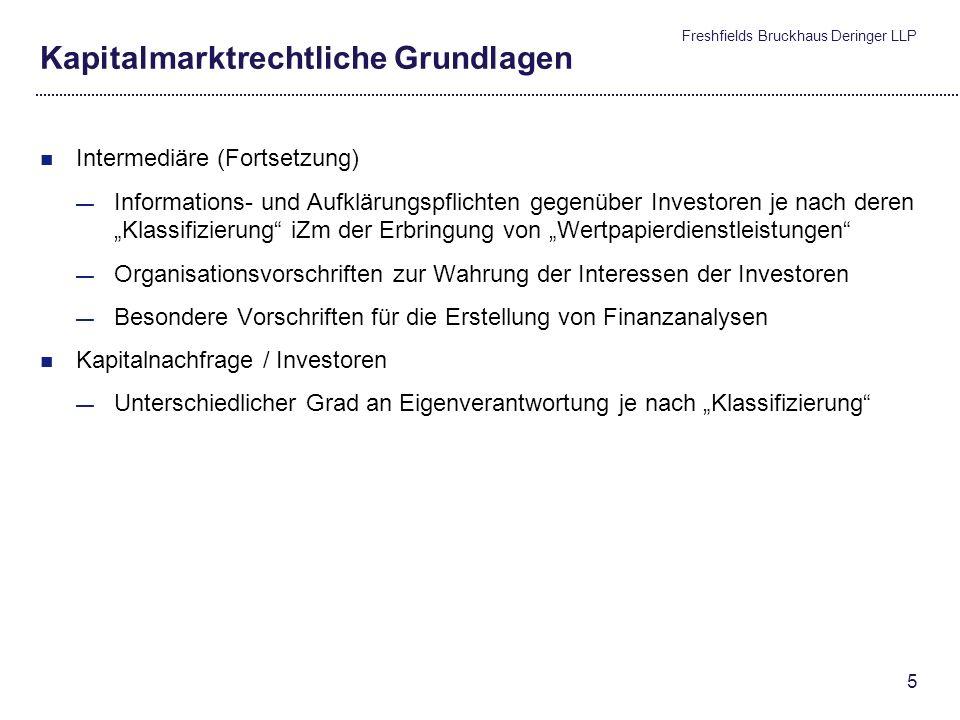Freshfields Bruckhaus Deringer LLP 4 Kapitalmarktrechtliche Grundlagen Anbieter von Wertpapieren Prospekterfordernis bei öffentlichem Angebot von Wert