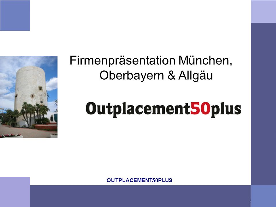 OUTPLACEMENT50PLUS Firmenpräsentation München, Oberbayern & Allgäu