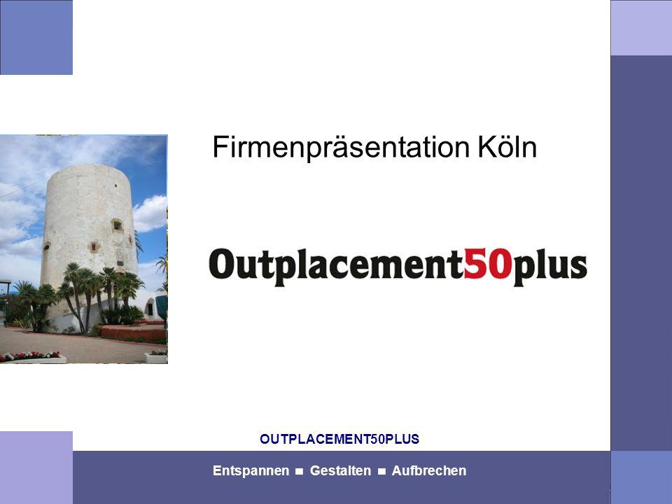 OUTPLACEMENT50PLUS Entspannen Gestalten Aufbrechen Firmenpräsentation Köln