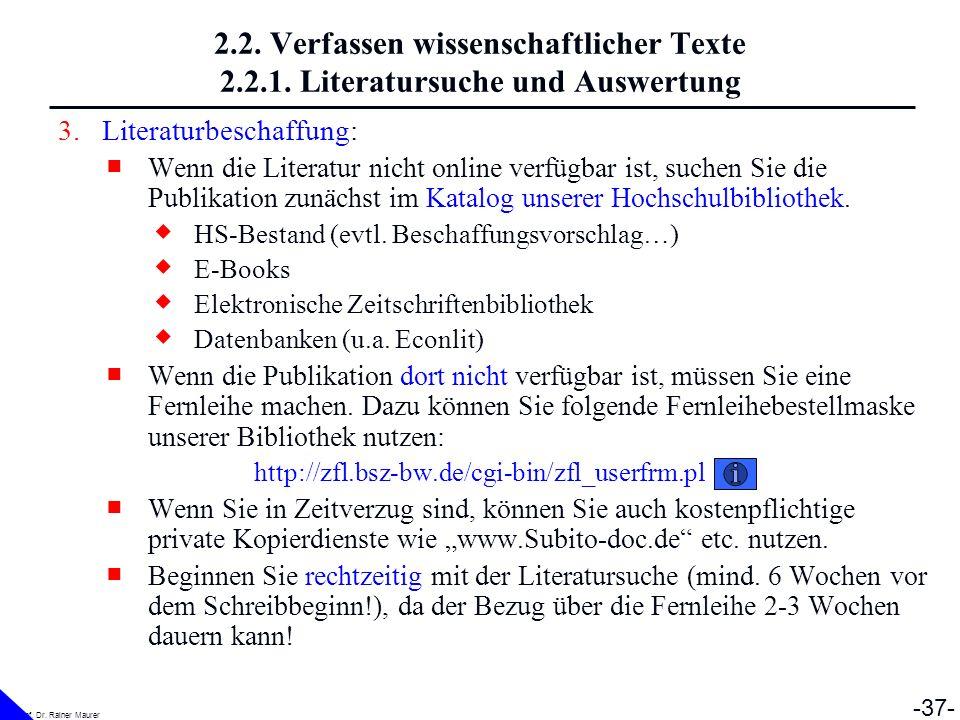 Prof. Dr. Rainer Maurer -37- 2.2. Verfassen wissenschaftlicher Texte 2.2.1. Literatursuche und Auswertung 3.Literaturbeschaffung: Wenn die Literatur n
