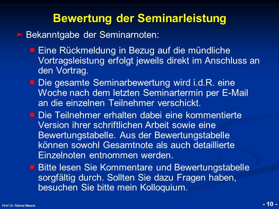 © RAINER MAURER, Pforzheim - 10 - Prof. Dr. Rainer Maurer Bewertung der Seminarleistung Bekanntgabe der Seminarnoten: Eine Rückmeldung in Bezug auf di
