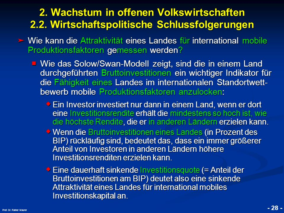 © RAINER MAURER, Pforzheim - 28 - Prof. Dr. Rainer Maurer Wie kann die Attraktivität eines Landes für international mobile Produktionsfaktoren gemesse