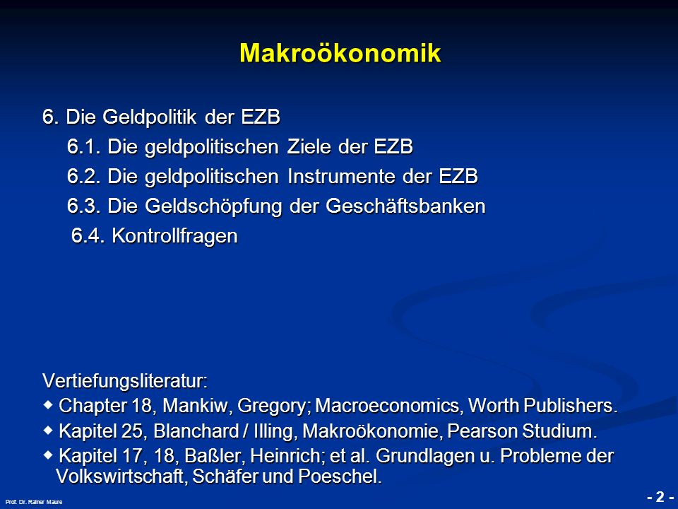 © RAINER MAURER, Pforzheim - 3 - Prof.Dr. Rainer Maure Makroökonomik 6.