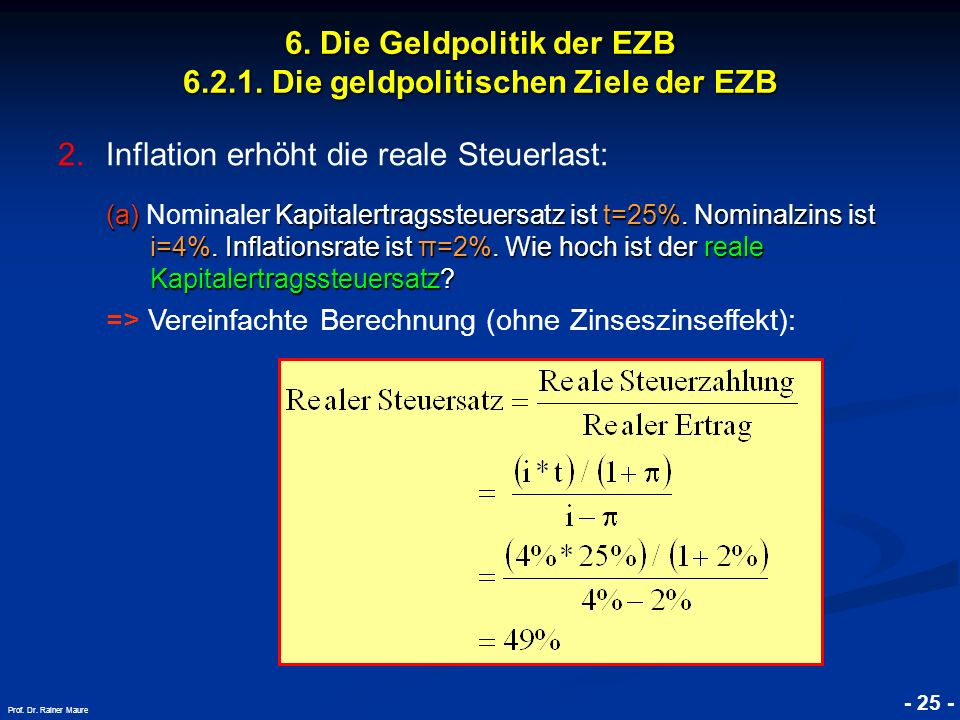 © RAINER MAURER, Pforzheim - 25 - Prof. Dr. Rainer Maure 6. Die Geldpolitik der EZB 6.2.1. Die geldpolitischen Ziele der EZB 2.Inflation erhöht die re
