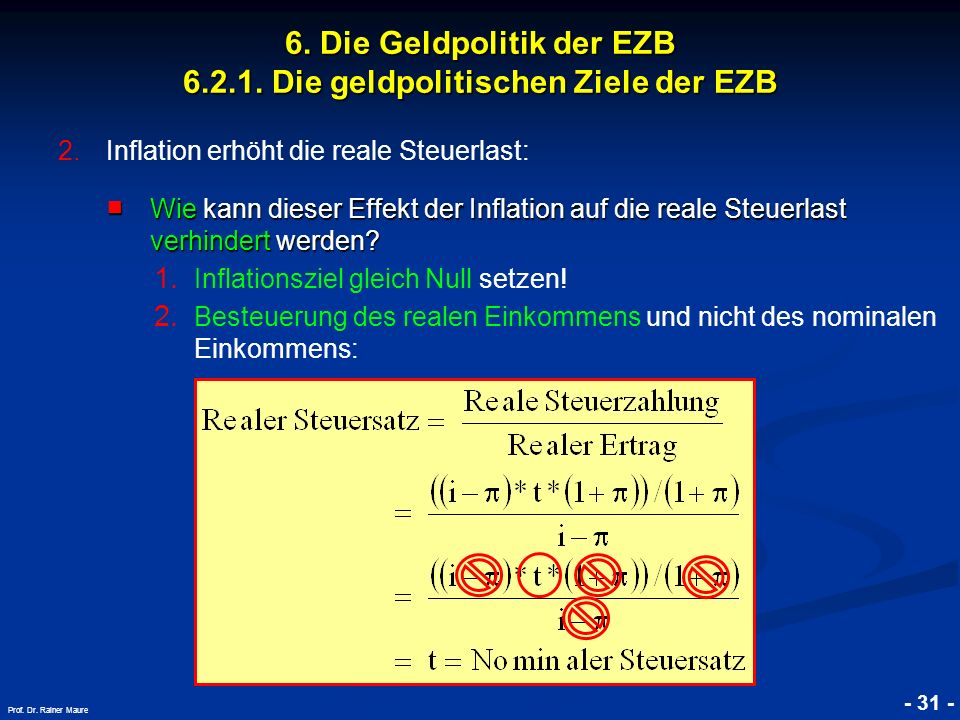 © RAINER MAURER, Pforzheim - 31 - Prof. Dr. Rainer Maure 6. Die Geldpolitik der EZB 6.2.1. Die geldpolitischen Ziele der EZB 2.Inflation erhöht die re