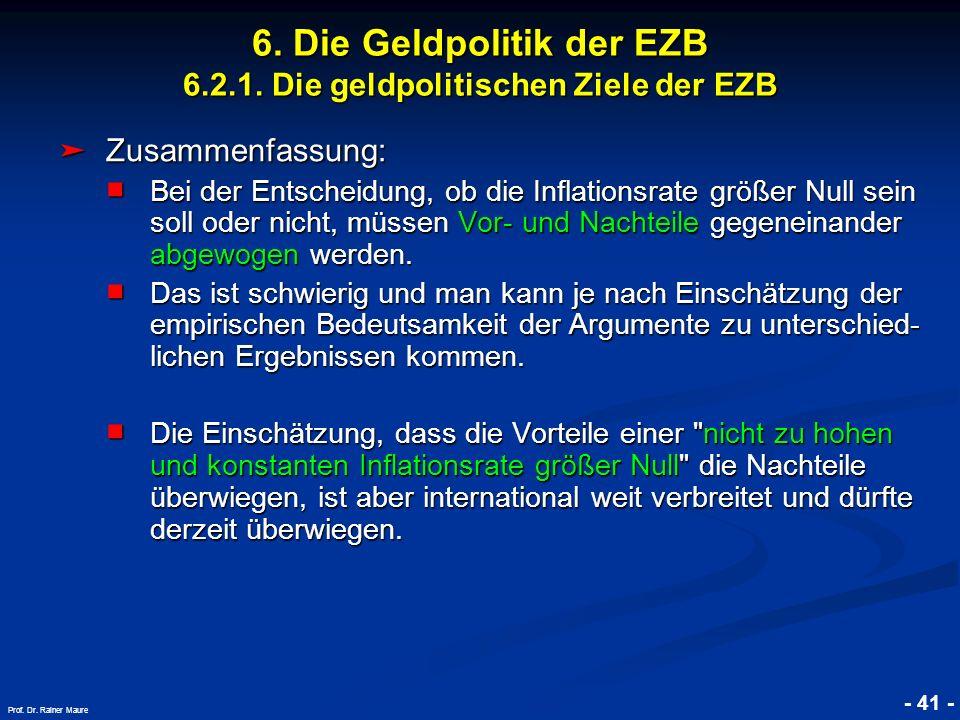 © RAINER MAURER, Pforzheim - 41 - Prof. Dr. Rainer Maure 6. Die Geldpolitik der EZB 6.2.1. Die geldpolitischen Ziele der EZB Zusammenfassung: Zusammen