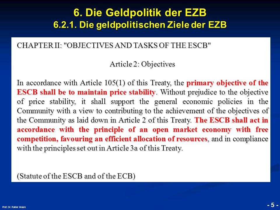 © RAINER MAURER, Pforzheim - 5 - Prof. Dr. Rainer Maure 6. Die Geldpolitik der EZB 6.2.1. Die geldpolitischen Ziele der EZB CHAPTER II: