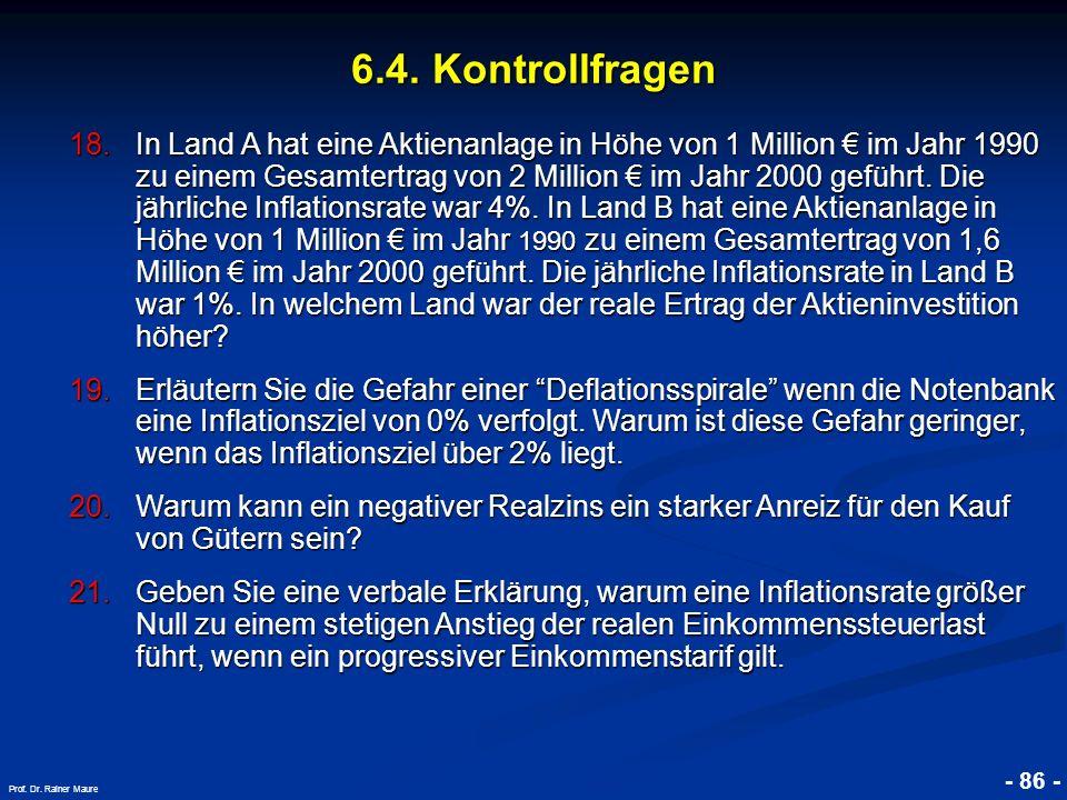 © RAINER MAURER, Pforzheim - 86 - Prof. Dr. Rainer Maure 6.4. Kontrollfragen 18.In Land A hat eine Aktienanlage in Höhe von 1 Million im Jahr 1990 zu