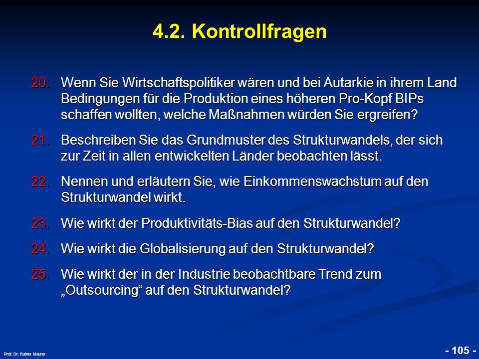 © RAINER MAURER, Pforzheim - 105 - Prof. Dr. Rainer Maurer 4.2. Kontrollfragen 20.Wenn Sie Wirtschaftspolitiker wären und bei Autarkie in ihrem Land B
