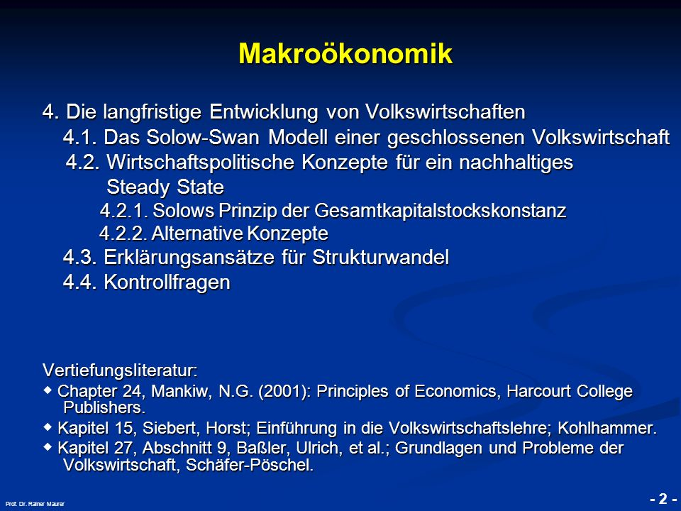 © RAINER MAURER, Pforzheim - 3 - Prof.Dr. Rainer Maurer Makroökonomik Makroökonomik 4.