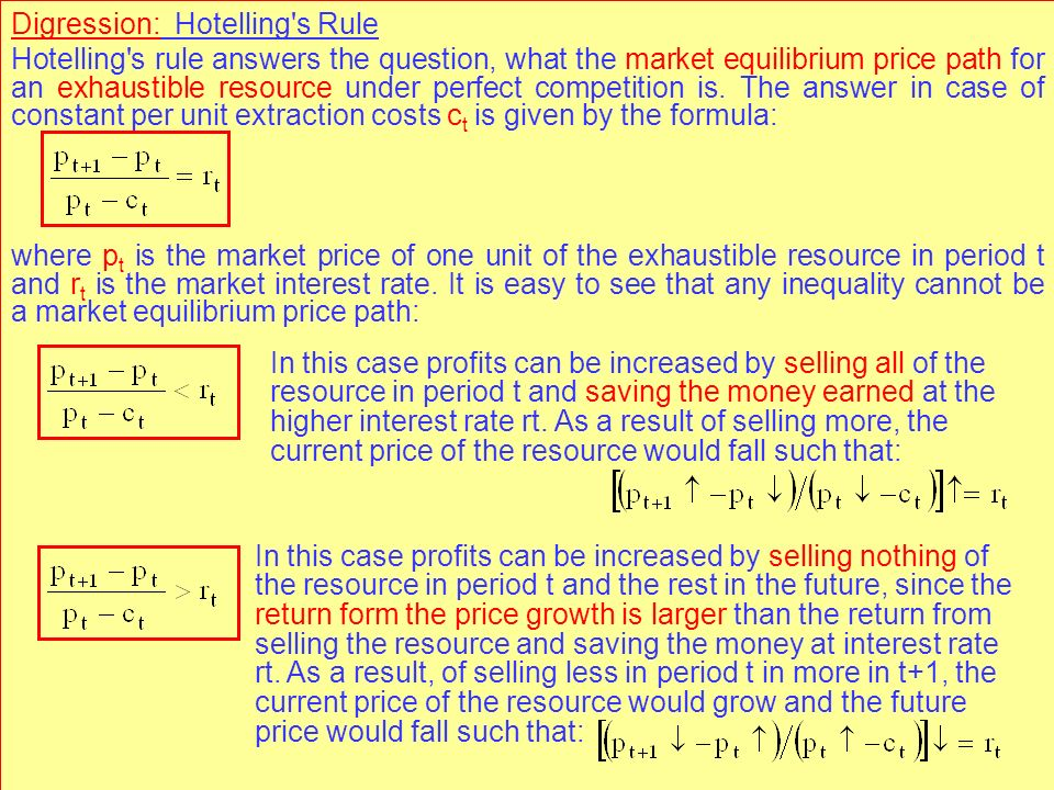 © RAINER MAURER, Pforzheim - 70 - Prof. Dr. Rainer Maurer Digression: Hotelling's Rule Hotelling's rule answers the question, what the market equilibr