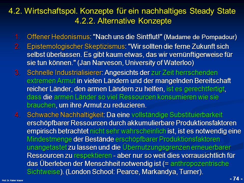 © RAINER MAURER, Pforzheim - 74 - Prof. Dr. Rainer Maurer 1.Offener Hedonismus: