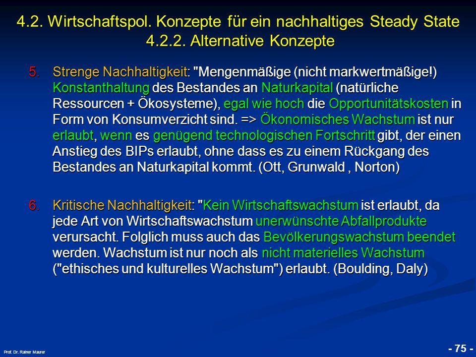 © RAINER MAURER, Pforzheim - 75 - Prof. Dr. Rainer Maurer 5.Strenge Nachhaltigkeit:
