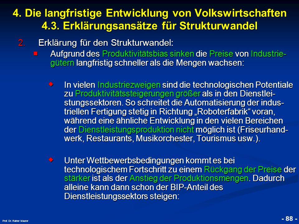 © RAINER MAURER, Pforzheim - 88 - Prof. Dr. Rainer Maurer 2.Erklärung für den Strukturwandel: Aufgrund des Produktivitätsbias sinken die Preise von In