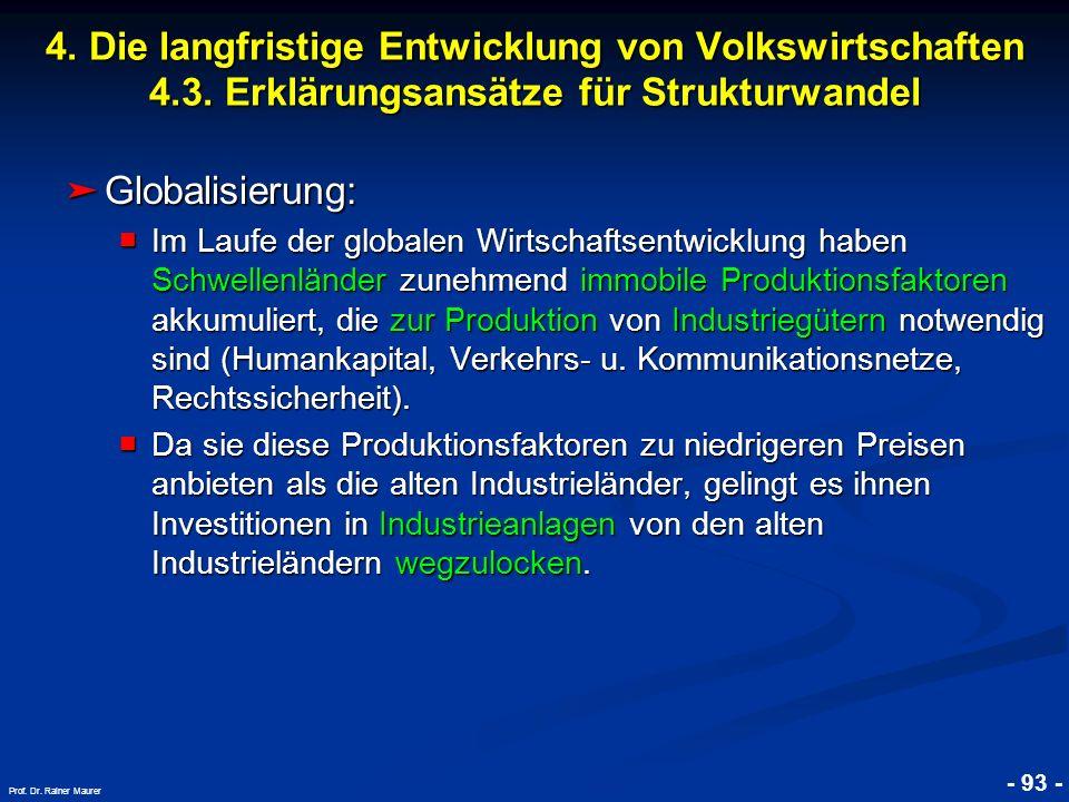 © RAINER MAURER, Pforzheim - 93 - Prof. Dr. Rainer Maurer Globalisierung: Globalisierung: Im Laufe der globalen Wirtschaftsentwicklung haben Schwellen