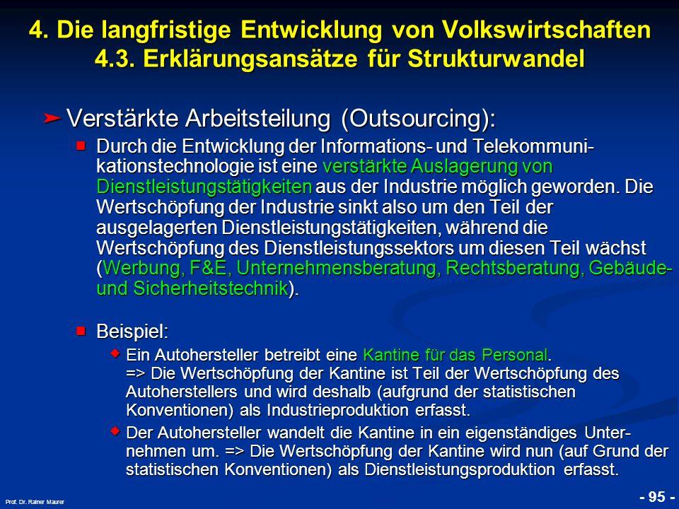 © RAINER MAURER, Pforzheim - 95 - Prof. Dr. Rainer Maurer Verstärkte Arbeitsteilung (Outsourcing): Verstärkte Arbeitsteilung (Outsourcing): Durch die