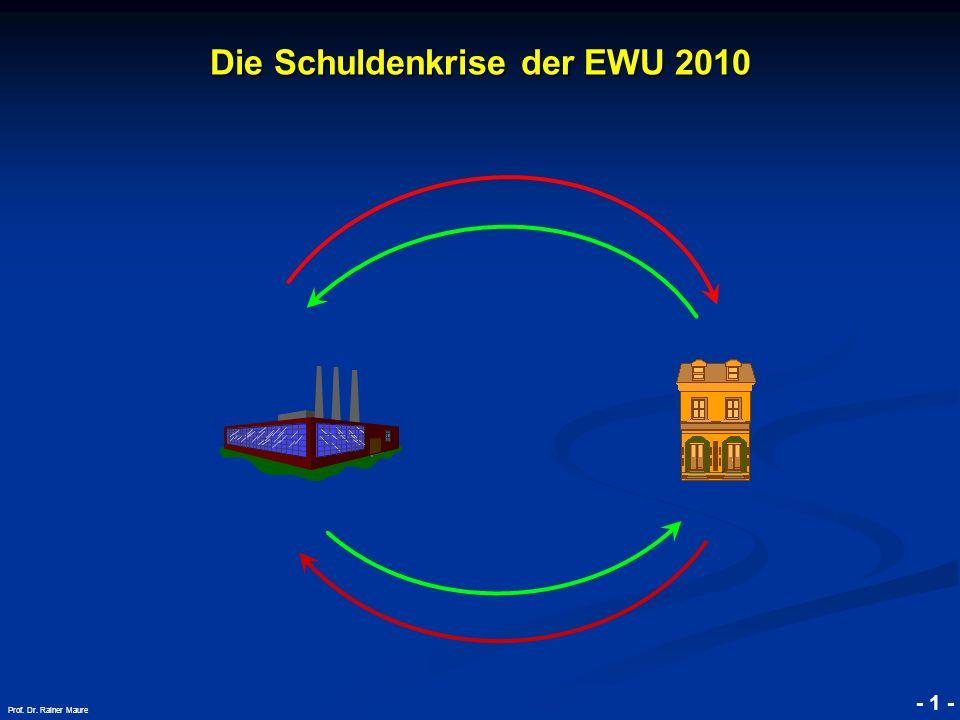 © RAINER MAURER, Pforzheim - 1 - Prof. Dr. Rainer Maure Die Schuldenkrise der EWU 2010