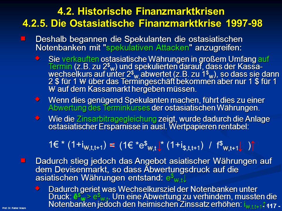© RAINER MAURER, Pforzheim 4.2. Historische Finanzmarktkrisen 4.2.5. Die Ostasiatische Finanzmarktkrise 1997-98 - 117 - Prof. Dr. Rainer Maure = < 1 *