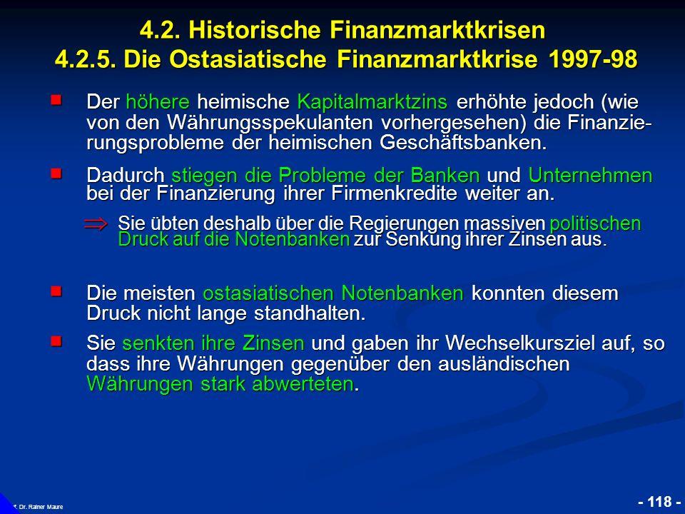 © RAINER MAURER, Pforzheim 4.2. Historische Finanzmarktkrisen 4.2.5. Die Ostasiatische Finanzmarktkrise 1997-98 - 118 - Prof. Dr. Rainer Maure Der höh