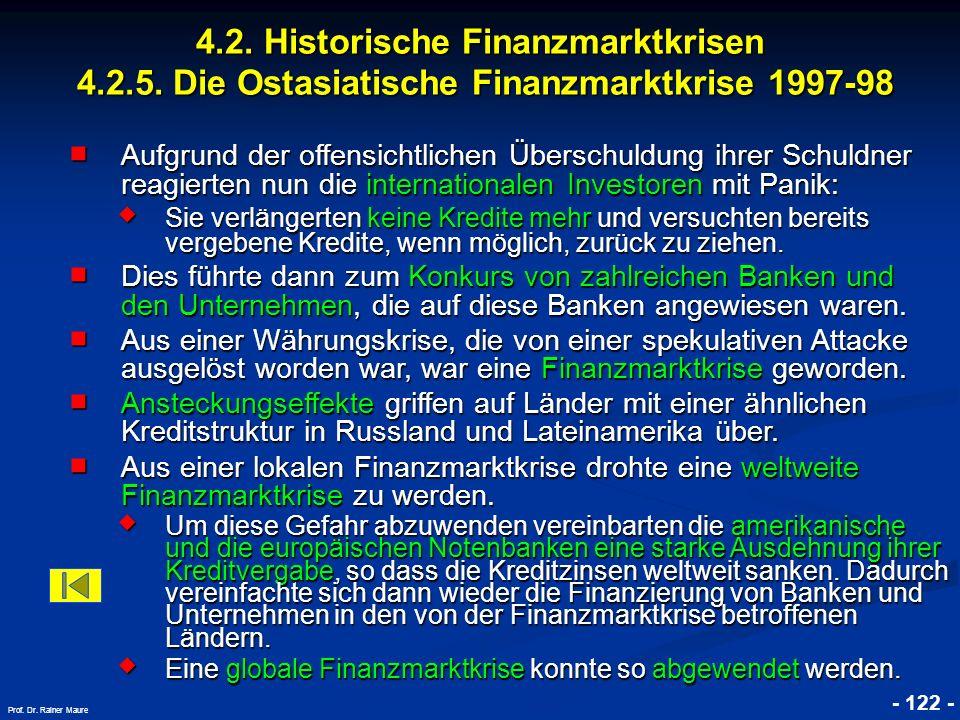 © RAINER MAURER, Pforzheim 4.2. Historische Finanzmarktkrisen 4.2.5. Die Ostasiatische Finanzmarktkrise 1997-98 - 122 - Prof. Dr. Rainer Maure Aufgrun