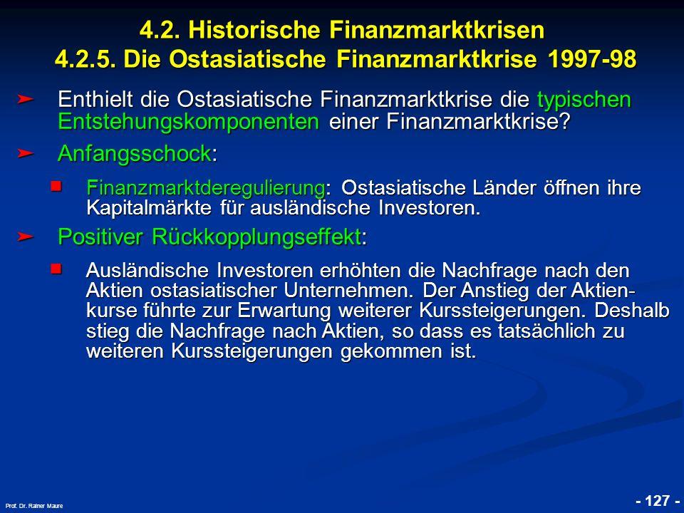 © RAINER MAURER, Pforzheim 4.2. Historische Finanzmarktkrisen 4.2.5. Die Ostasiatische Finanzmarktkrise 1997-98 - 127 - Prof. Dr. Rainer Maure Enthiel