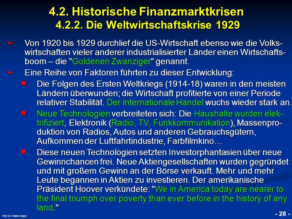 © RAINER MAURER, Pforzheim 4.2. Historische Finanzmarktkrisen 4.2.2. Die Weltwirtschaftskrise 1929 - 28 - Prof. Dr. Rainer Maure Von 1920 bis 1929 dur