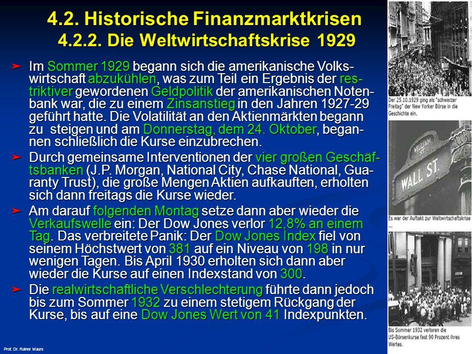 © RAINER MAURER, Pforzheim 4.2. Historische Finanzmarktkrisen 4.2.2. Die Weltwirtschaftskrise 1929 - 35 - Prof. Dr. Rainer Maure Im Sommer 1929 begann