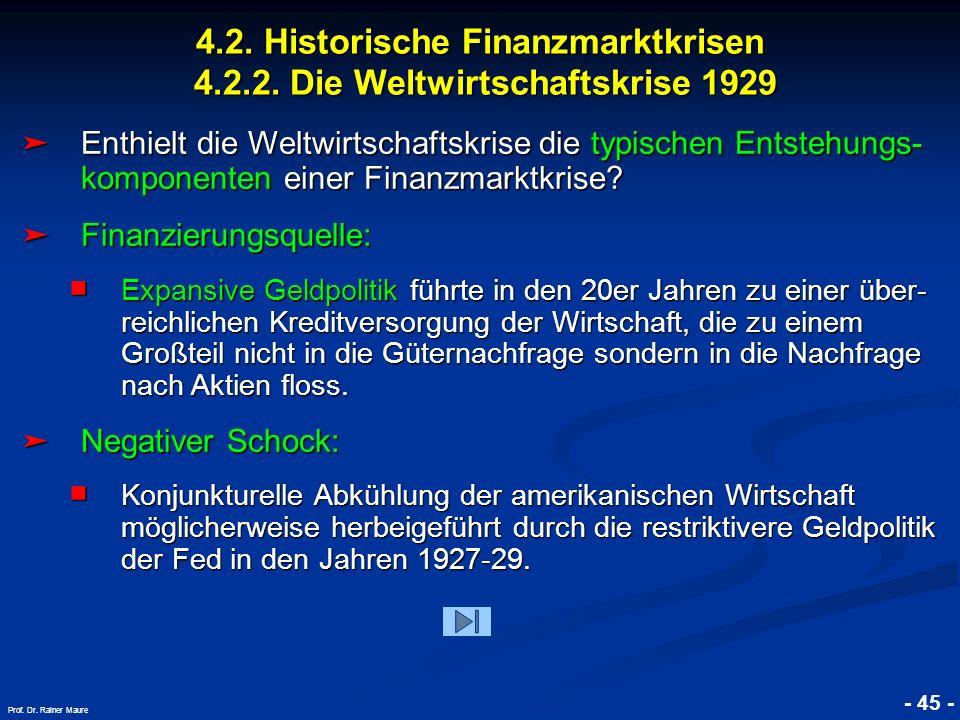 © RAINER MAURER, Pforzheim 4.2. Historische Finanzmarktkrisen 4.2.2. Die Weltwirtschaftskrise 1929 - 45 - Prof. Dr. Rainer Maure Enthielt die Weltwirt