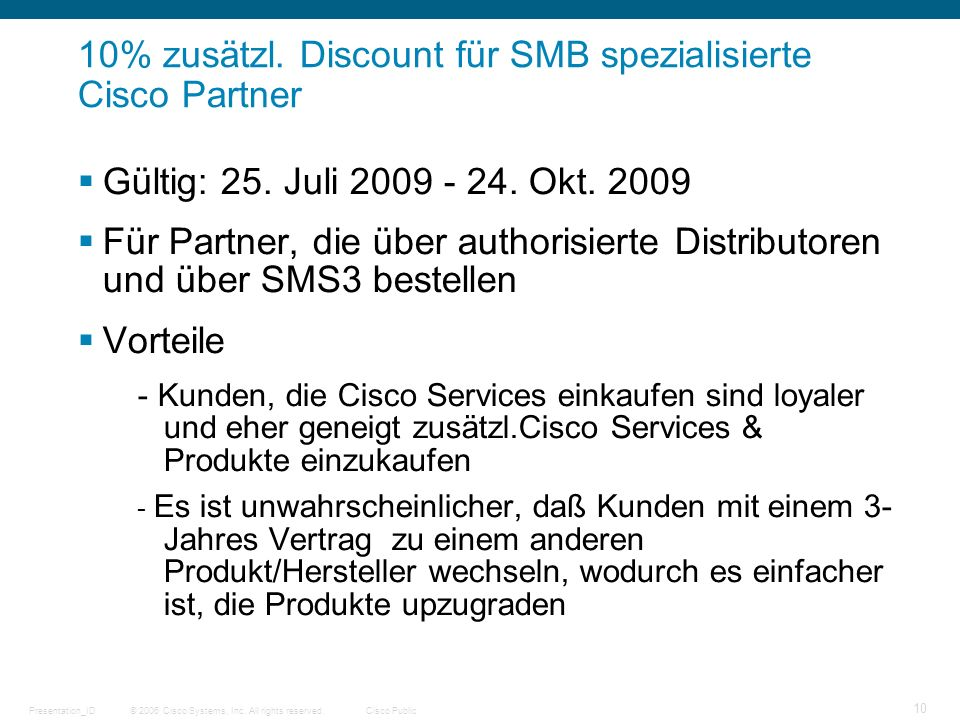 © 2006 Cisco Systems, Inc. All rights reserved.Cisco PublicPresentation_ID 10 10% zusätzl.